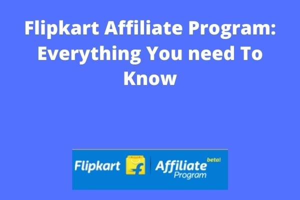 Flipkart Affiliate Program - Guide